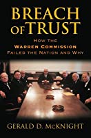 Breach of Trust: How the Warren Commission Failed the Nation and Why