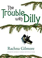 The Trouble With Dilly