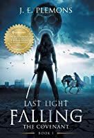 Last Light Falling: The Covenant, Book 1