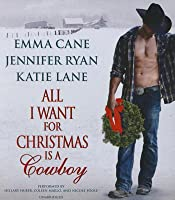 All I Want for Christmas Is a Cowboy (Hunted, #.5; Montana Men, #.5; Valentine Valley, #.5))