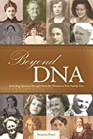 Beyond DNA: Inheriting Spiritual Strength from the Women in Your Family Tree