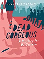 Dead Gorgeous (A Mystery for D.I. Costello #2)