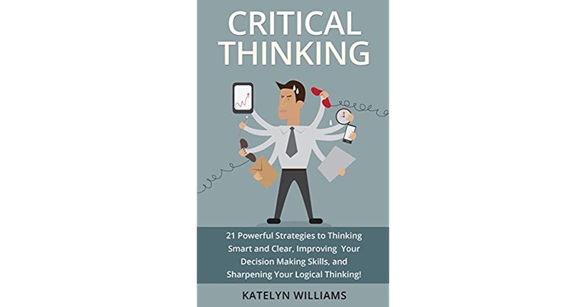 improving your critical thinking skills Critical thinking critical thinking is an intellectually disciplined technique of skillfully and actively conceptualizing, synthesizing, analyzing, applying, and.