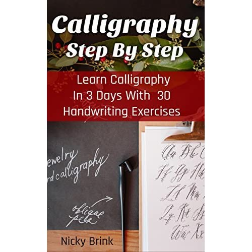 Calligraphy Step By Step Learn Calligraphy In 3 Days With