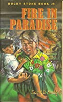 Fire in Paradise (Bucky Stone Adventures #9)