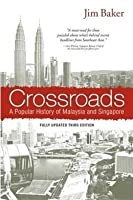 Crossroads: A Popular History of Malaysia and Singapore (3rd Edition)