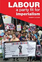 Labour: A Party Fit for Imperialism