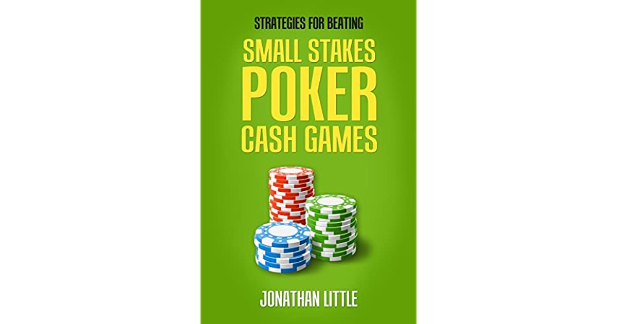 Strategies For Beating Small Stakes Poker Cash Games Jonathan