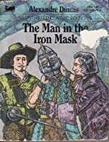 The Man in the Iron Mask (Illustrated Classics Edition)