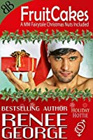 Fruitcakes (Holiday Hottie #1)