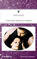 Strangers When We Married (A Year Of Loving Dangerously, #6)