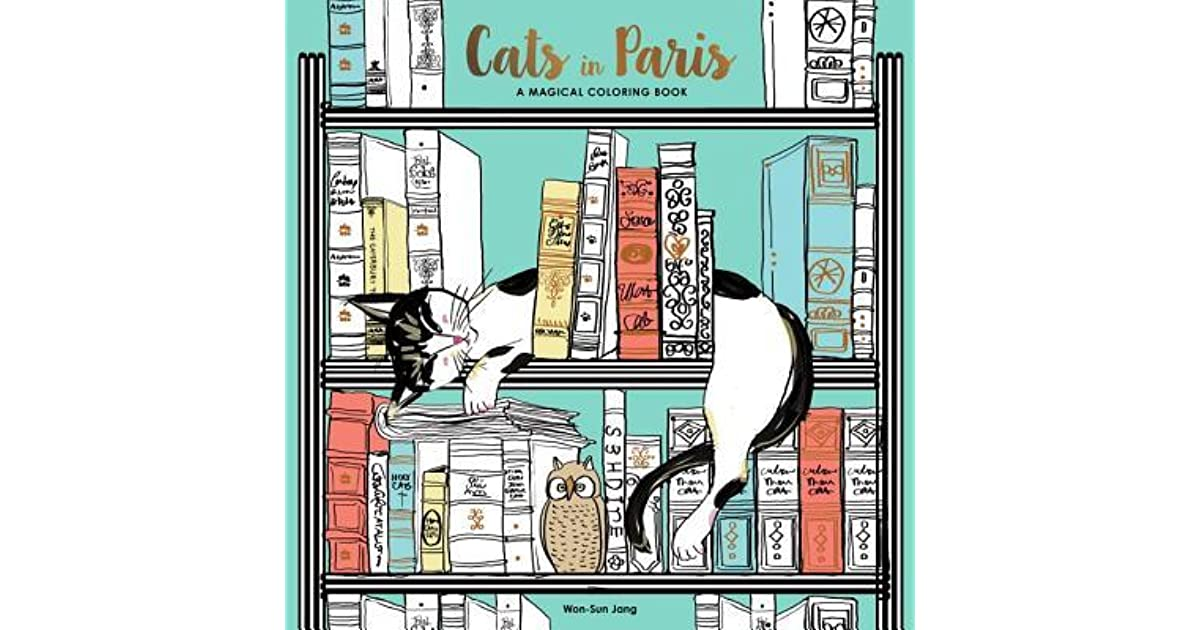 Cats In Paris A Coloring Book Of The Felines Of Paris By