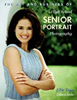 The Art and Business of High School Senior Portrait Photography