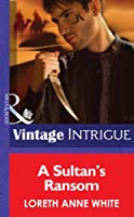 A Sultan's Ransom (Mills & Boon Intrigue) (Shadow Soldiers, Book 3)