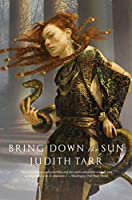 Bring Down the Sun (Alexander the Great)