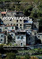 Ecovillages: New Frontiers for Sustainability (Schumacher Briefings)