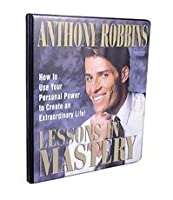 Lessons in Mastery by Anthony Robbins (Nightingale Conant)