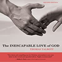 The Inescapable Love of God: Second Edition