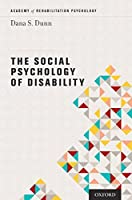 The Social Psychology of Disability (Academy of Rehabilitation Psychology Series)