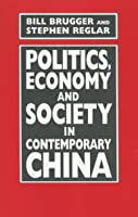 Politics, Economy, and Society in Contemporary China