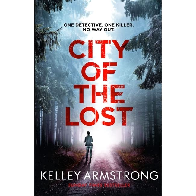 City Of The Lost (Casey Duncan, #1) By Kelley Armstrong