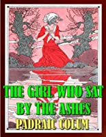 THE GIRL WHO SAT BY THE ASHES (ILLUSTRATED)