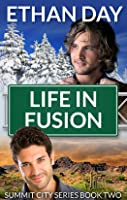 Life in Fusion (Summit City, #2)