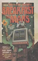 Breakfast on Mars: And 37 Other Delectable Essays
