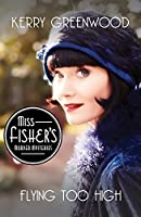 Flying Too High (Miss Fisher's Murder Mystery #2)