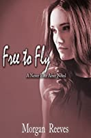 Free to Fly (Never Ever After Book 1)
