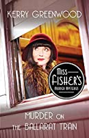 Murder on the Ballarat Train (Miss Fisher's Murder Mystery #3)