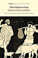 Peasant-Citizen and Slave: The Foundations of Athenian Democracy (Verso World History Series)