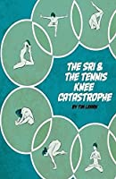 The Sri and the Tennis Knee Catastrophe