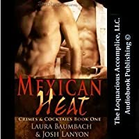 Mexican Heat: Crimes & Cocktails Series, Book 1
