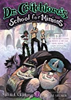 Dr. Critchlore's School for Minions (Dr. Critchlore's School for Minions #1)