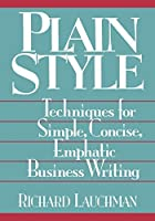 Plain Style: Techniques for Simple, Concise, Emphatic Business Writing