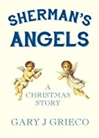Sherman's Angels: A Christmas Story