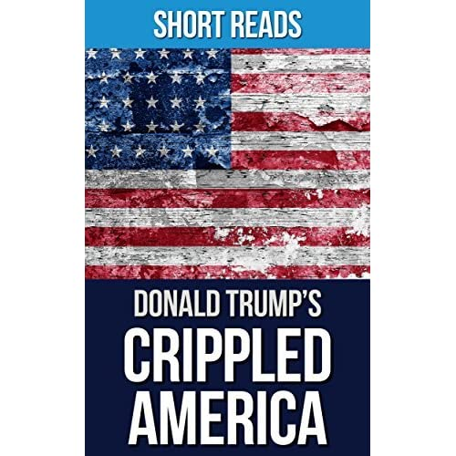 Crippled America: by Donald Trump | How to Make America ...