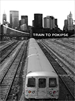 TRAIN TO POKIPSE: with a new introduction from Occupy Wall Street co-creator Micah White