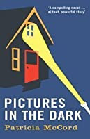 Pictures in the Dark. Patricia McCord