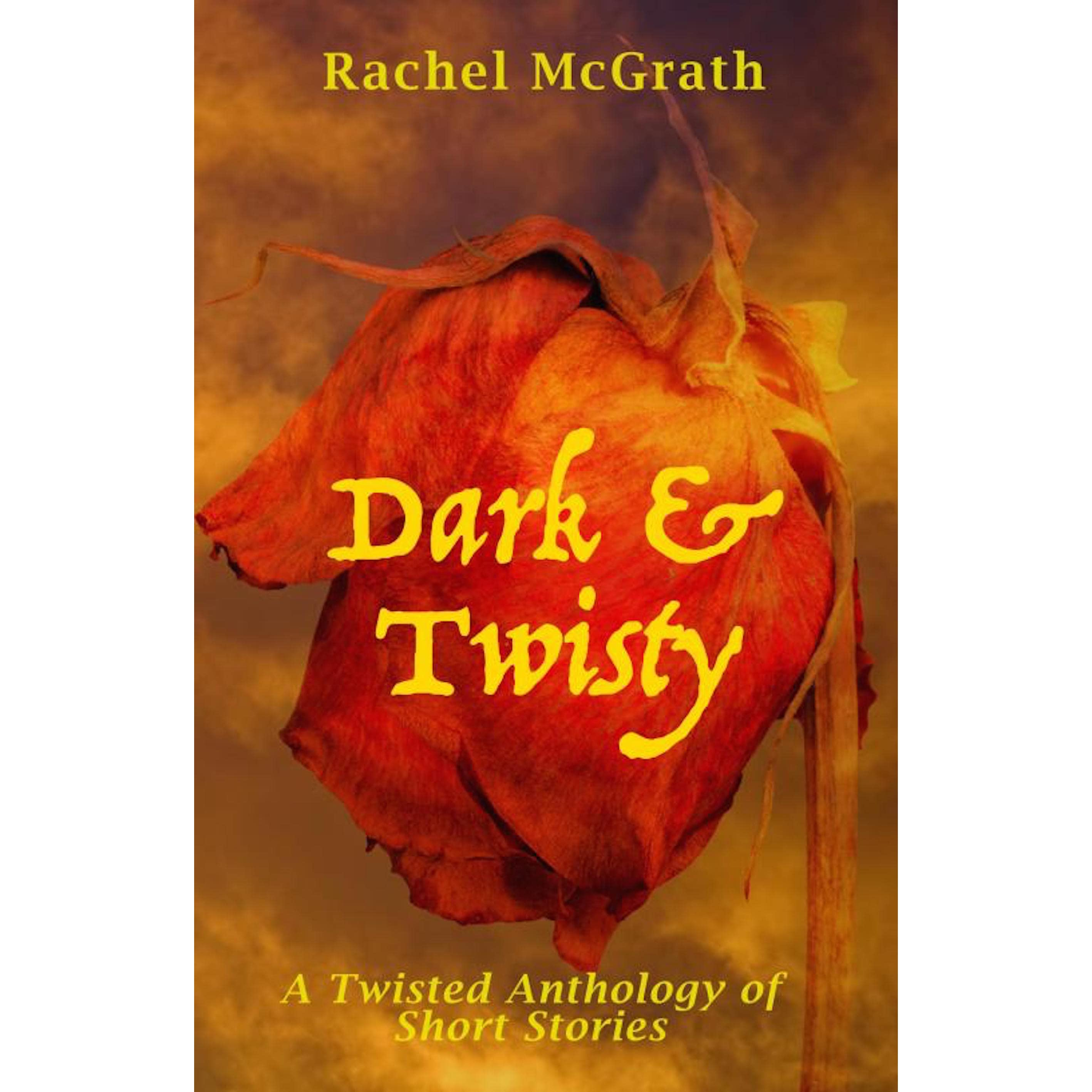 Short Stories Anthologies: Dark & Twisty: A Twisted Anthology Of Short Stories By