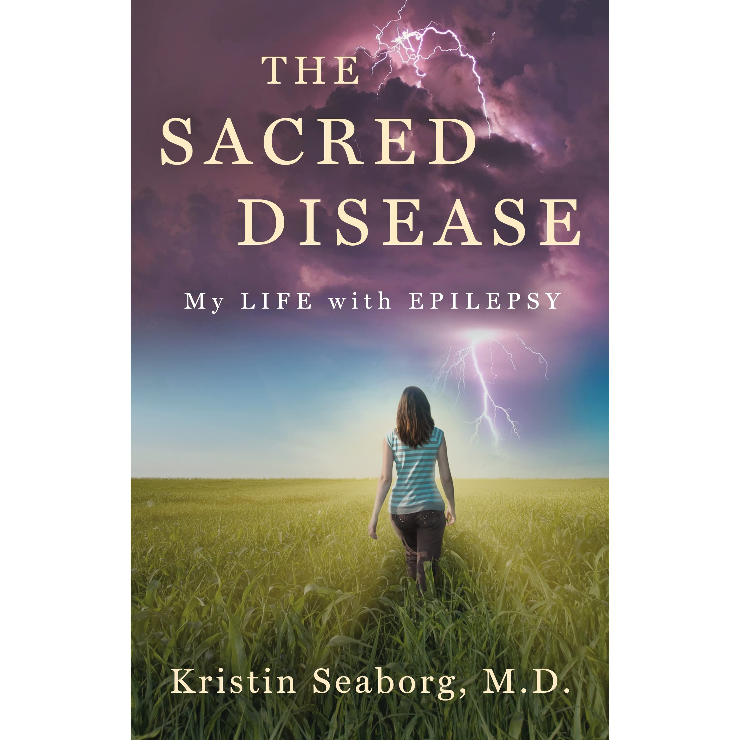 The Sacred Disease: My Life With Epilepsy By Kristin Seaborg €� Reviews,  Discussion, Bookclubs, Lists