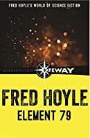 Element 79 (Fred Hoyle's World of Science Fiction)