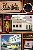 Florida Curiosities (Curiosities Series)
