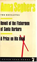 Two Novelettes: Revolt of the Fishermen of Santa Barbara & A Price on his Head