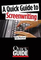 A Quick Guide to Screenwriting