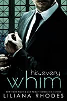 His Every Whim (His Every Whim #1)