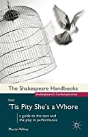 Ford: 'Tis Pity She's a Whore (Shakespeare Handbooks)