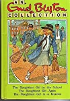 An Enid Blyton Collection: The Naughtiest Girl Stories