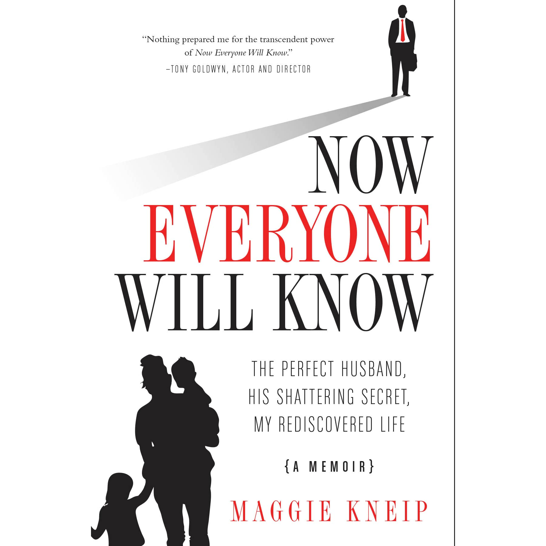 Now Everyone Will Know: The Perfect Husband, His Shattering Secret, My  Rediscovered Life By Maggie Kneip €� Reviews, Discussion, Bookclubs, Lists